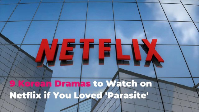 9 Korean Dramas to Watch on Netflix if You Loved 'Parasite'