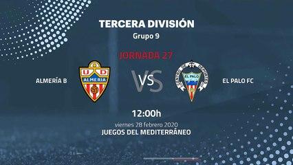 Previa partido entre Almería B y El Palo FC Jornada 27 Tercera División