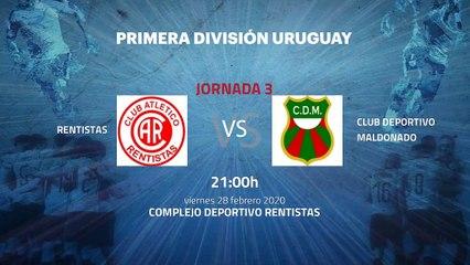 Previa partido entre Rentistas y Club Deportivo Maldonado Jornada 3 Apertura Uruguay