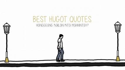 Best Hugot Quotes (Hanggang Kailan Kita Mahihintay)
