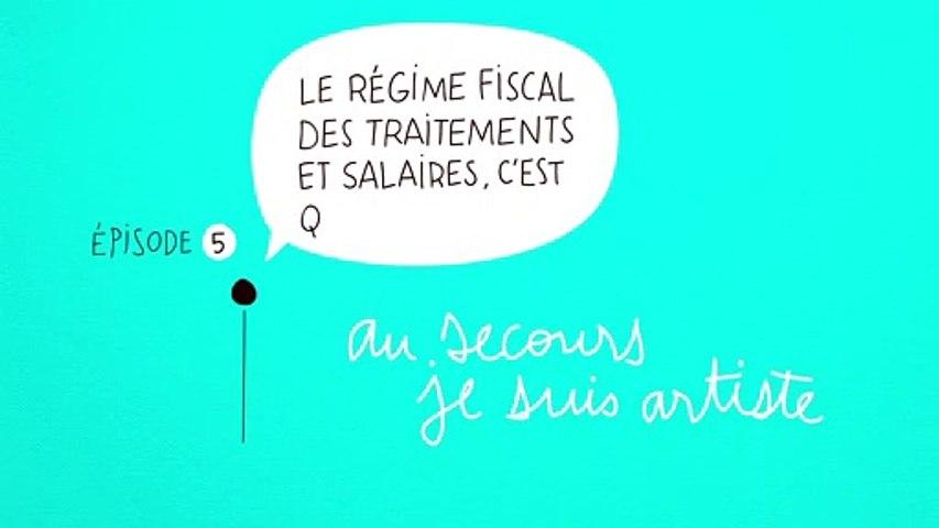 Au secours Je suis artiste #5 : Le régime fiscal des traitements et salaires, c'est quoi au juste?