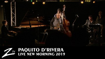 Paquito D'Rivera - Manteca - (Dizzy Gillespie cover) - New Morning 2019 - LIVE HD