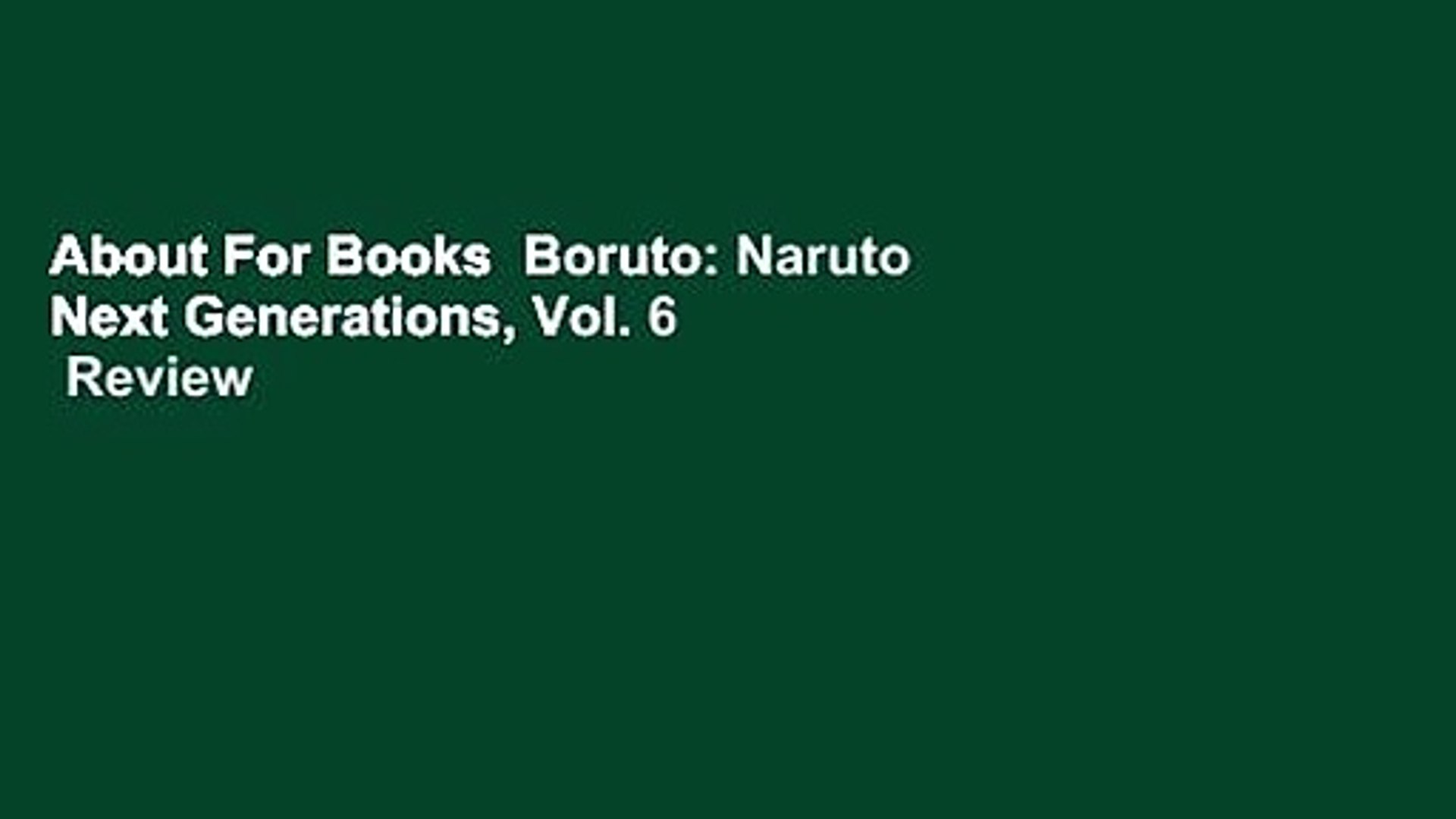 About For Books  Boruto: Naruto Next Generations, Vol. 6  Review