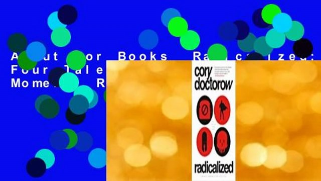 About For Books  Radicalized: Four Tales of Our Present Moment  Review