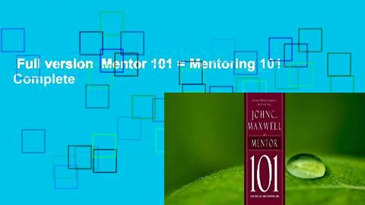 Full version  Mentor 101 = Mentoring 101 Complete