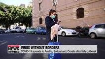 CORONAVIRUS SPREADS FROM ITALY TO SWITZERLAND, AUSTRIA AND  CROATIA REPORT CASES.