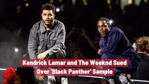 Kendrick Lamar And The Weeknd Are In Trouble
