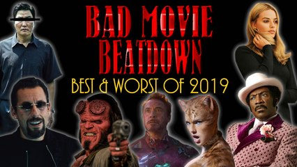 Bad Movie Beatdown: Best and Worst of 2019