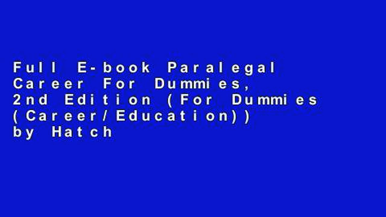 Full E-book Paralegal Career For Dummies, 2nd Edition (For Dummies (Career/Education)) by Hatch