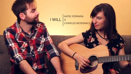THE BEATLES - I Will [Duet ft. Katie Ferrara & Charles McDonald]