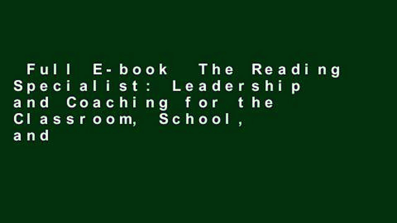 Full E-book  The Reading Specialist: Leadership and Coaching for the Classroom, School, and