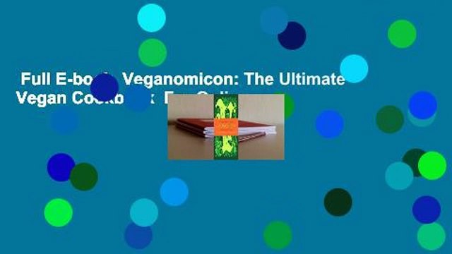 Full E-book  Veganomicon: The Ultimate Vegan Cookbook  For Online
