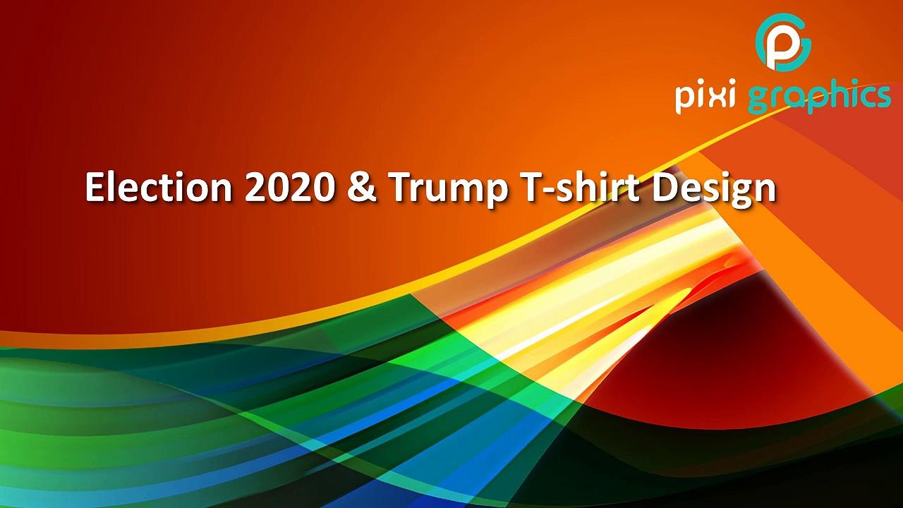 Election 2020 T-shirt designs