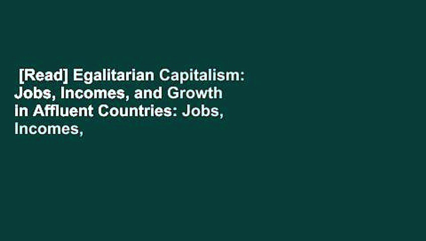 [Read] Egalitarian Capitalism: Jobs, Incomes, and Growth in Affluent Countries: Jobs, Incomes,