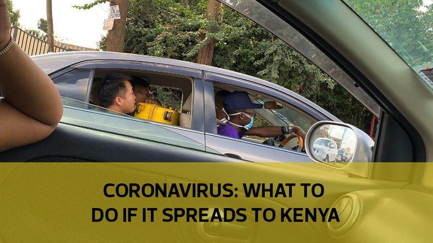 Explainer: What to do if Coronavirus spreads to Kenya