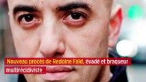 Nouveau procès de Redoine Faïd, évadé et braqueur multirécidiviste