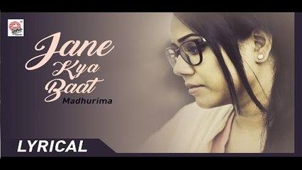 Jaane Kya Baat | Lyrical | Madhurima | Soumya Bose