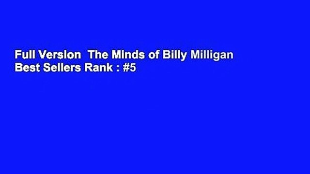 Full Version  The Minds of Billy Milligan  Best Sellers Rank : #5