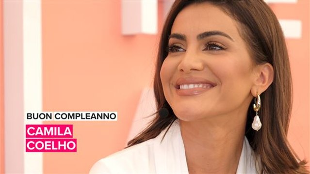 Buon compleanno Camila Coelho