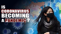 With Coronavirus spreading to 27 countries, is it becoming a pandemic?| Oneindia News