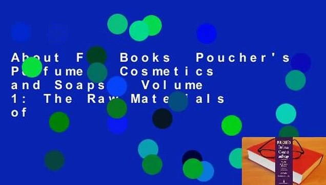 About For Books  Poucher's Perfumes, Cosmetics and Soaps - Volume 1: The Raw Materials of