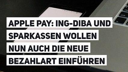 Apple Pay: ING-DiBa und Sparkassen wollen nun auch die neue Bezahlart einführen