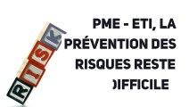 PME - ETI, la prévention des risques reste difficile
