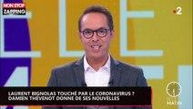 Laurent Bignolas touché par le coronavirus ? Damien Thévenot donne de ses nouvelles (vidéo)