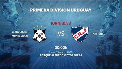 Previa partido entre Wanderers Montevideo y Nacional Jornada 3 Apertura Uruguay