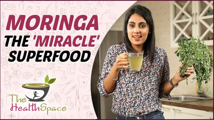 MORINGA - THE HEALTHY SUPER-FOOD   Best Ways To Consume MORINGA For Good Health   The Health Space