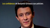 Les confidences de Benjamin Griveaux aux policiers
