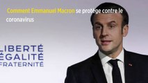 Comment Emmanuel Macron se protège contre le coronavirus
