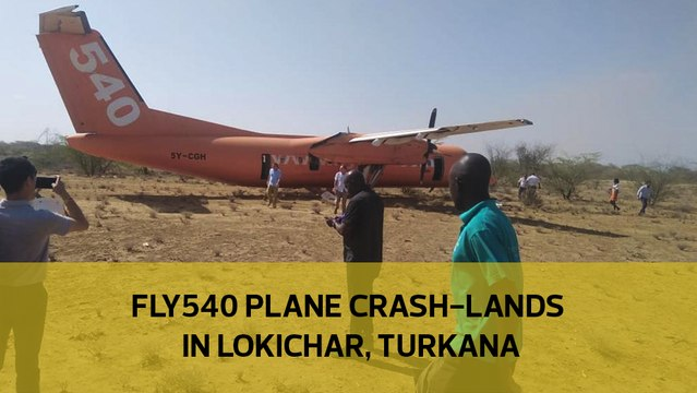 Fly540 plane crash-lands in Lokichar, Turkana