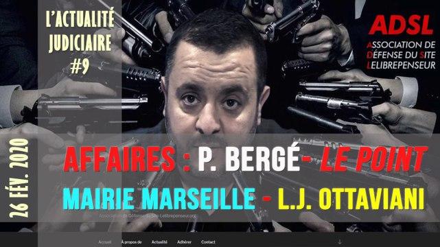 Actu Judiciaire #9 : affaires Bergé, Le Point, Mairie de Marseille/Laurent Ottaviani...