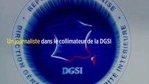 Un journaliste dans le collimateur de la DGSI