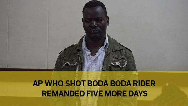 AP who shot boda boda rider remanded five more days