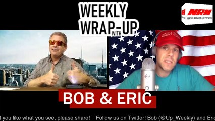 NRNPlus-Weekly Wrap-Up With Bob & Eric S2 Ep3 - Bernie Sanders' Love Affair with Fidel Castro