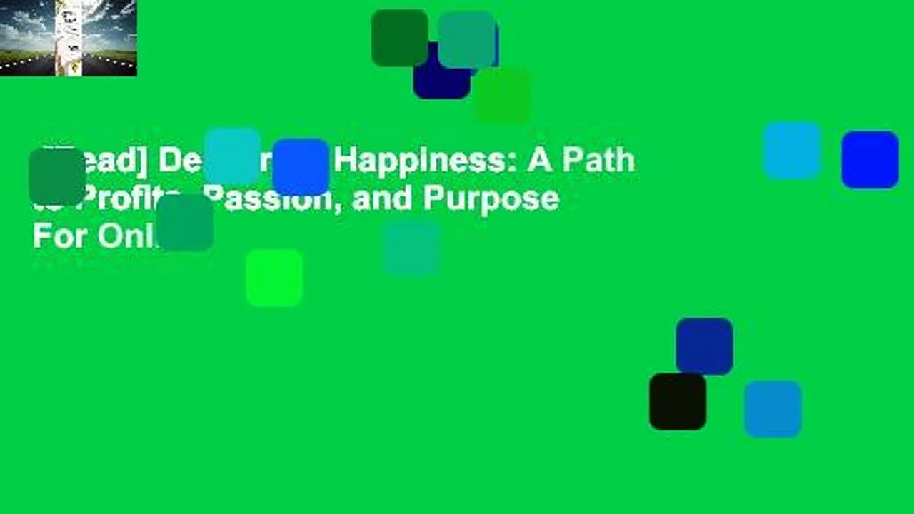 [Read] Delivering Happiness: A Path to Profits, Passion, and Purpose  For Online