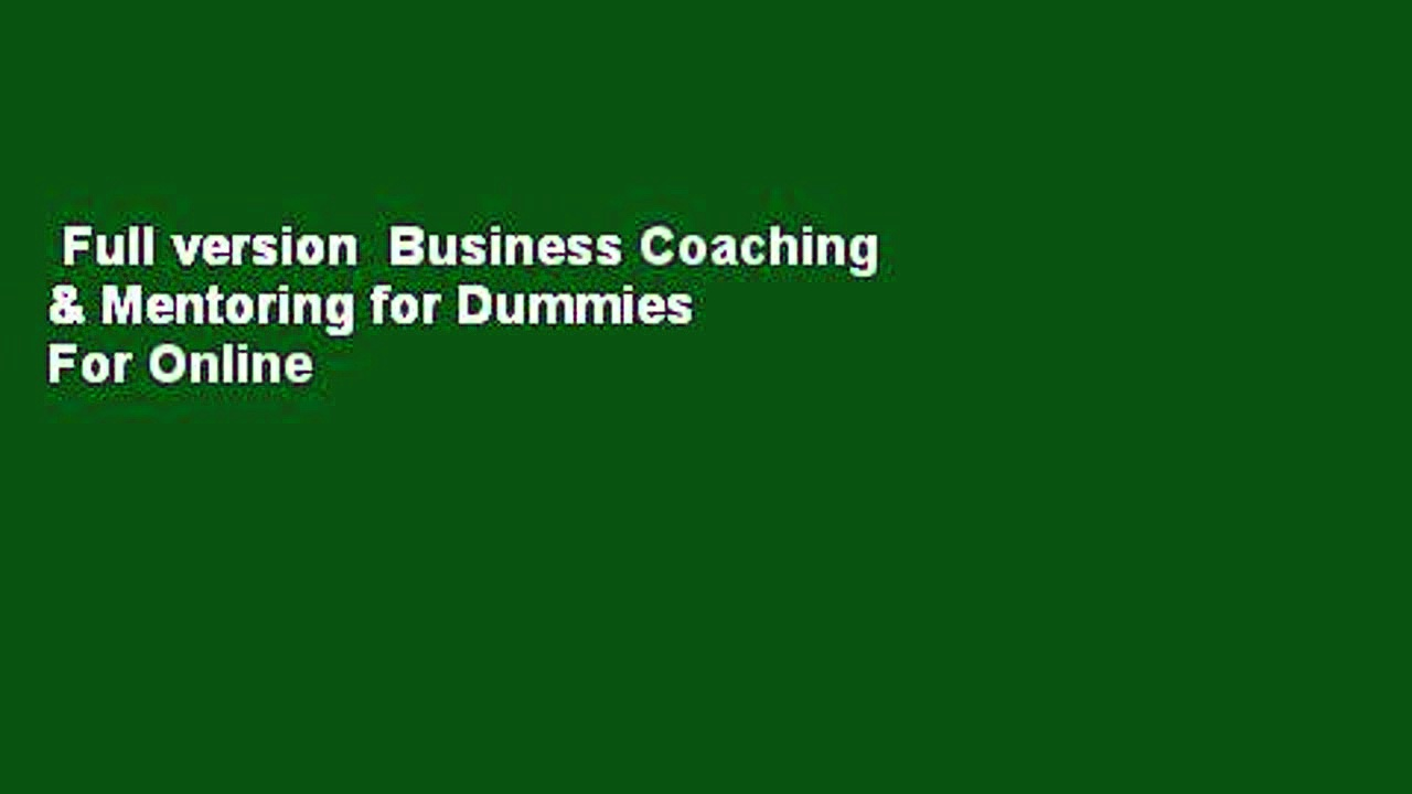 Full version  Business Coaching & Mentoring for Dummies  For Online