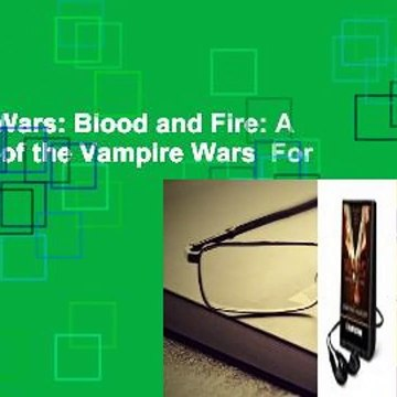 [Read] V Wars: Blood and Fire: A Chronicle of the Vampire Wars  For Kindle