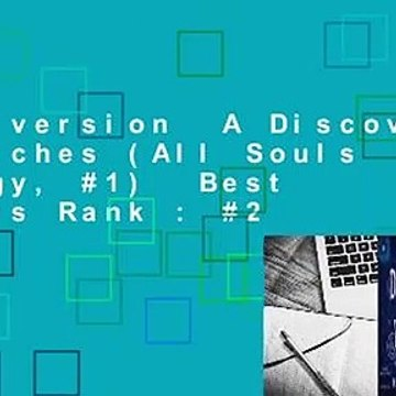Full version  A Discovery of Witches (All Souls Trilogy, #1)  Best Sellers Rank : #2