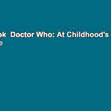 Full E-book  Doctor Who: At Childhood's End  For Online