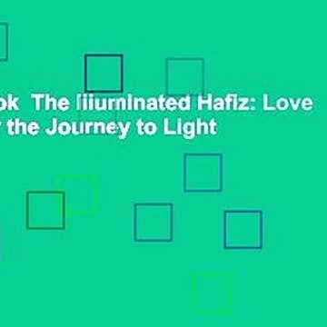 Full E-book  The Illuminated Hafiz: Love Poems for the Journey to Light  For Free