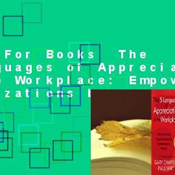 About For Books  The 5 Languages of Appreciation in the Workplace: Empowering Organizations by