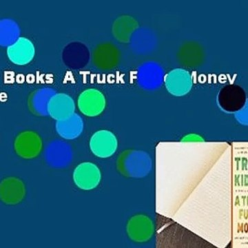 About For Books  A Truck Full of Money  For Online