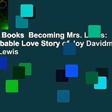 About For Books  Becoming Mrs. Lewis: The Improbable Love Story of Joy Davidman and C. S. Lewis