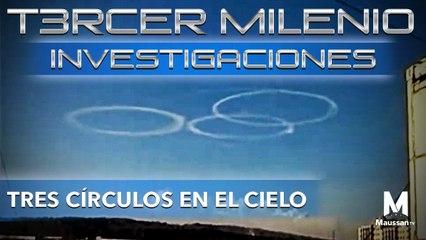 Tercer Milenio Investigaciones   Tres círculos en el cielo   1 de marzo 2020