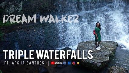 Triple Waterfalls Ft Archa Santhosh | Dream Walker | Let's Dream Let's Walk