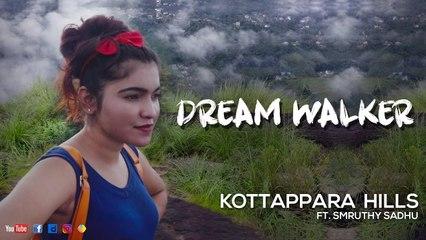 Kottappara Hills Ft Smruthy Sadhu | Dream Walker | Let's Dream Let's Walk