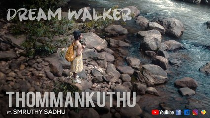 Thommankuthu Ft Smruthy Sadhu | Dream Walker | Let's Dream Let's Walk